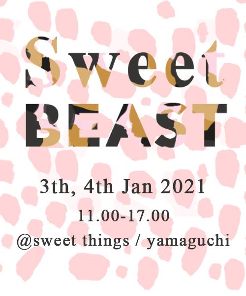新春ポップアップショップ「Sweet BEAST」