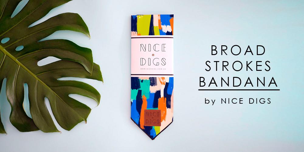 NICE DIGS - BROAD STROKES BANDANA
