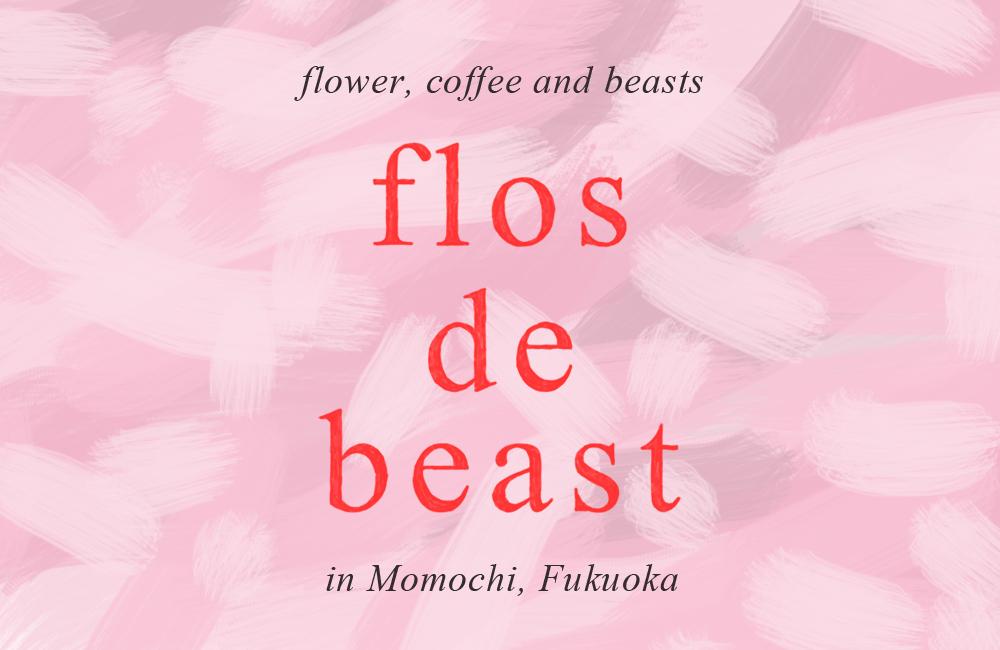 """BEAST COAST in Fukuoka, 2019 """"flos de beast"""""""