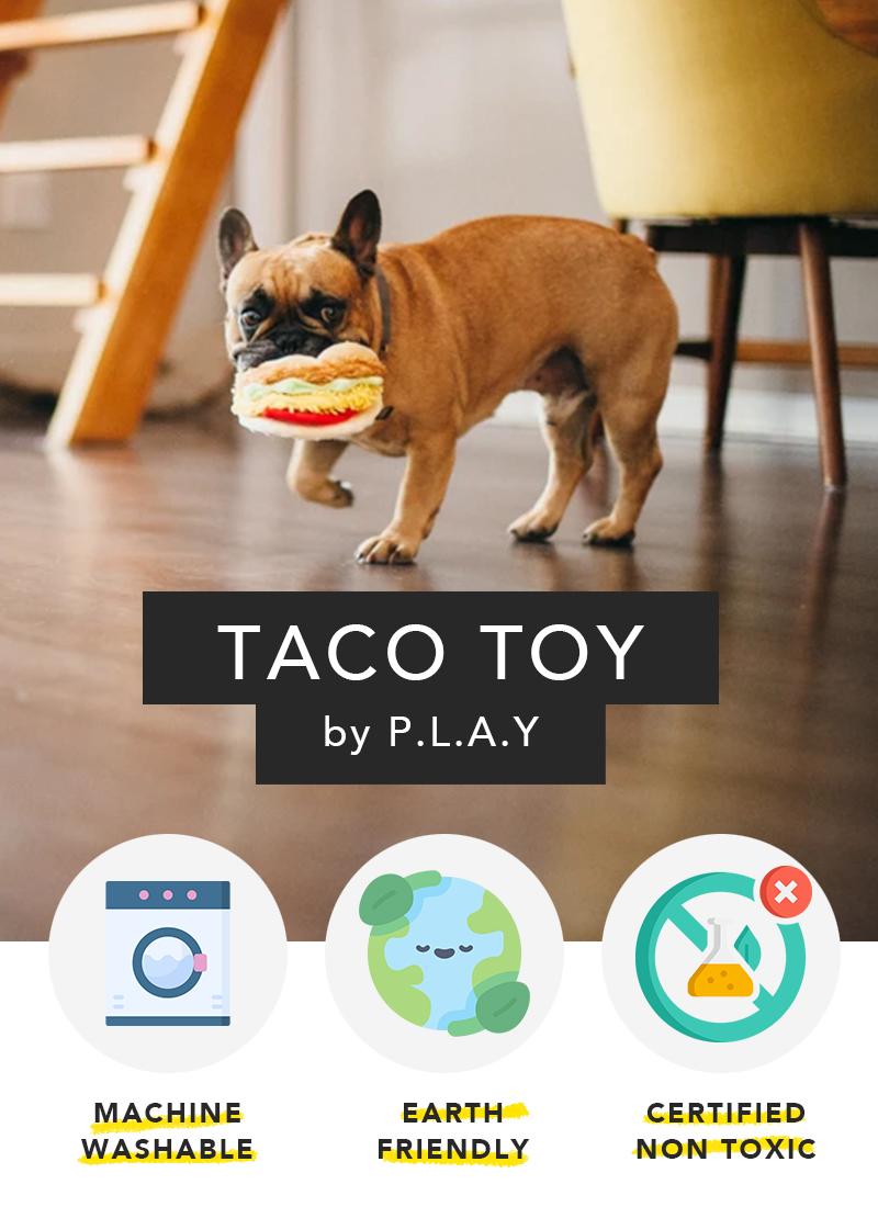 アメリカのドッグブランド「P.L.A.Y」のタコス風愛犬用おもちゃ|ノントキシック|地球環境に優しい|洗濯機で丸洗い可能