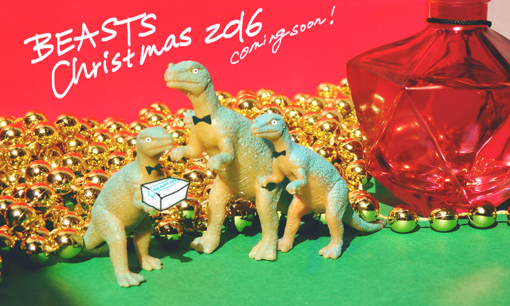 Beasts Christmas 2016 / coming soon