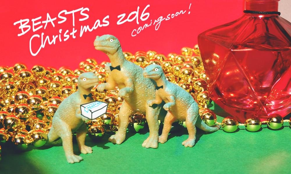 Beasts Christmas 2016 / coming soon